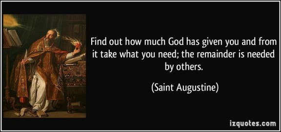 quote-find-out-how-much-god-has-given-you-and-from-it-take-what-you-need-the-remainder-is-needed-by-saint-augustine-8590